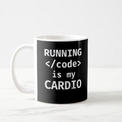 Running Code Is My Cardio Programmer Coding Coffee Mug