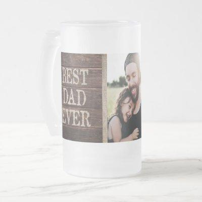 Rustic Best Dad Ever Custom Photo Frosted Glass Beer Mug