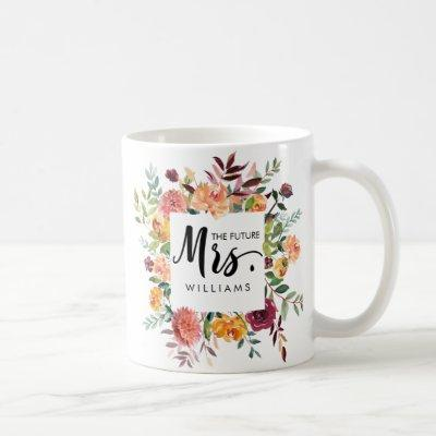 Rustic Bloom | WEDDING  THE future MRS Typography Coffee Mug