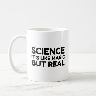 SCIENCE LIKE MAGIC BUT REAL COFFEE MUG