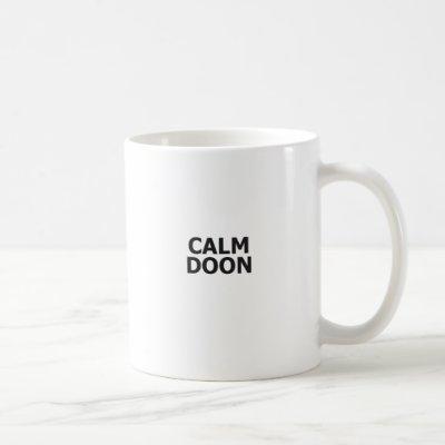 Scottish Accent Scotland Saying Calm Doon Scottish Coffee Mug