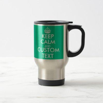 Sea green Keep Calm and your text travel mugs