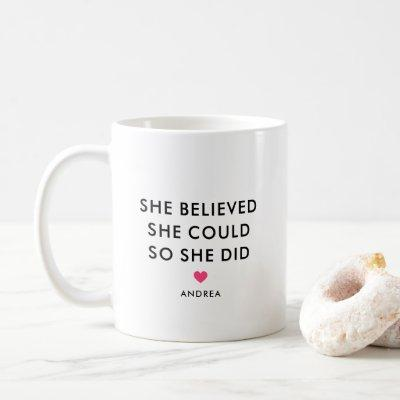 She Believed She Could So She Did Personalized Coffee Mug