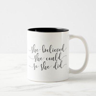 she believed she could so she did Two-Tone coffee mug