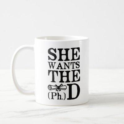 She Wants the PhD Coffee Mug