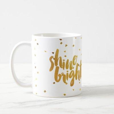 Shine Bright Faux Gold Lettered Coffee Mug