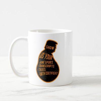 Show Us Your Bone Spurs Coffee Mug