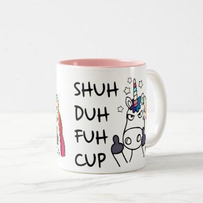 SHUH DUH FUH Cup Funny Angry Unicorn Mug