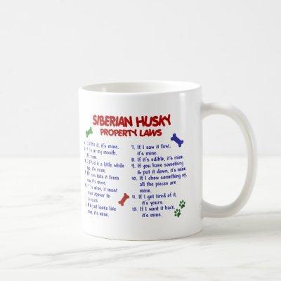 SIBERIAN HUSKY Property Laws 2 Coffee Mug