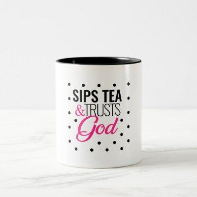 """Sips tea & trusts God"" Inspirational Coffee Mug"