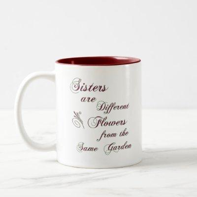 Sisters are Different Flowers, Sisters are Diff... Two-Tone Coffee Mug
