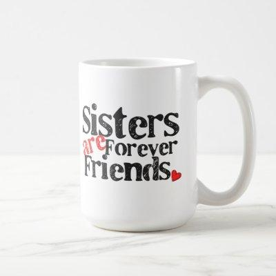 Sisters are Forever Friends Coffee Mug