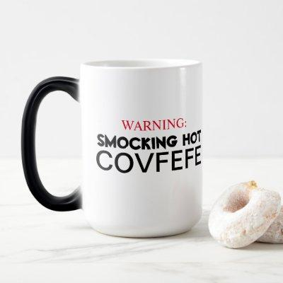Smocking Hot Covfefe Magic Mug