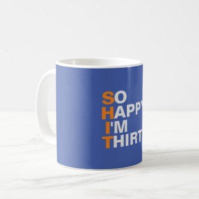 So Happy I'm Thirty 30th birthday mug gift