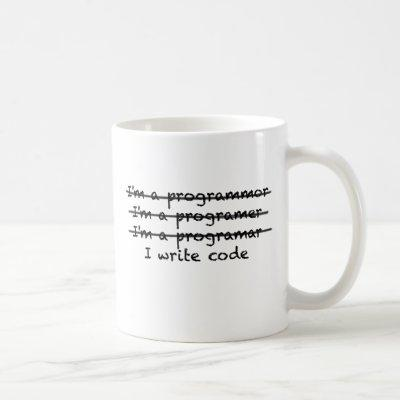 Spelling is hard. I write code. Coffee Mug