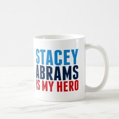 Stacey Abrams is My Hero Coffee Mug