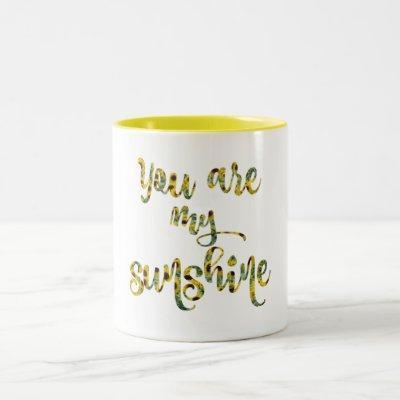 Sunflower You are my Sunshine Quote Two-Tone Coffee Mug