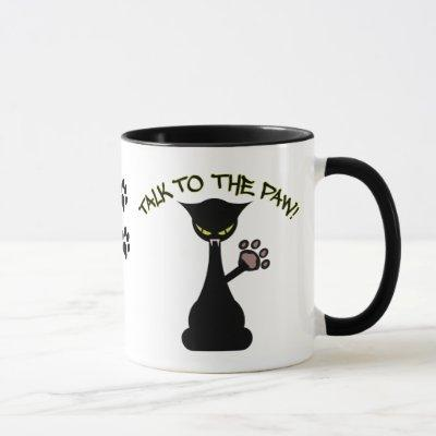 Talk To The Paw - Attitude Mug