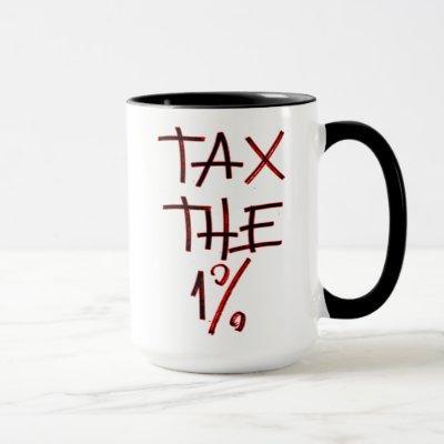 Tax the One Percent | Tax the Rich Mug