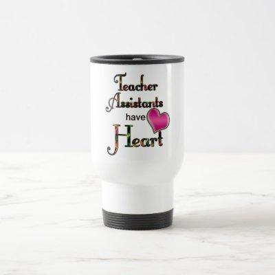 Teacher Assistants Have Heart Travel Mug