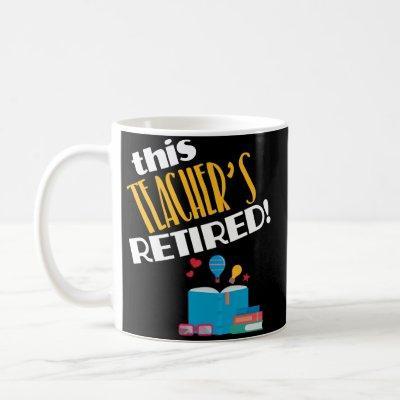 Teacher Retirement Party Gift Coffee Mug Retired
