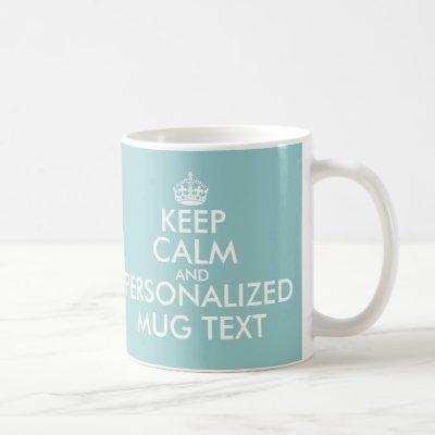 Teal blue KeepCalm Mugs | Personalizable template