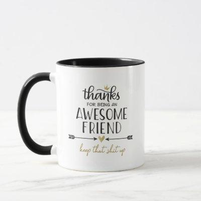 Thanks For Being An Awesome Friend Gold Mug