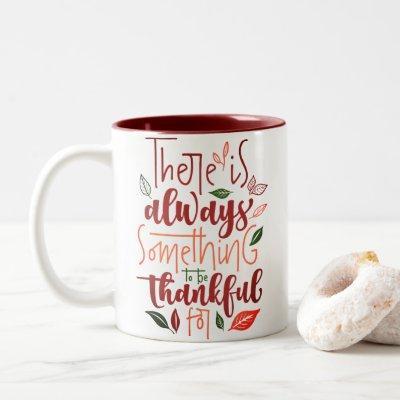 Thanksgiving Be Thankful Two-Tone Coffee Mug