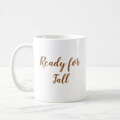 Thanksgiving Ready For Fall Script Typography Coffee Mug