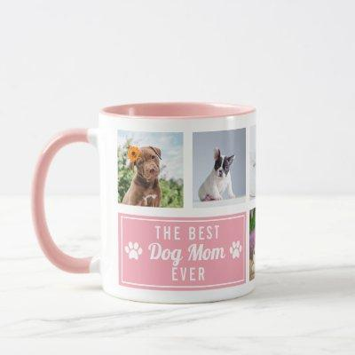 The Best Dog Mom Ever Pink Pet Collage Photo Mug