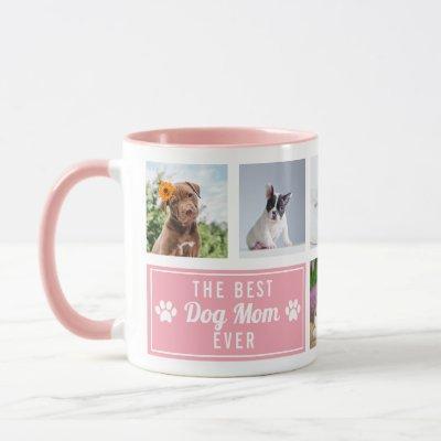The Best Dog Mom Ever Pink Pet Collage Photo Mug