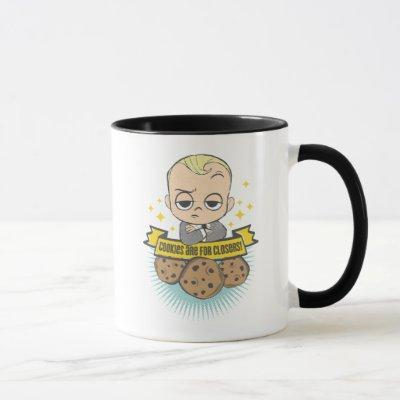 The Boss Baby | Baby & Cookies are for Closers! Mug