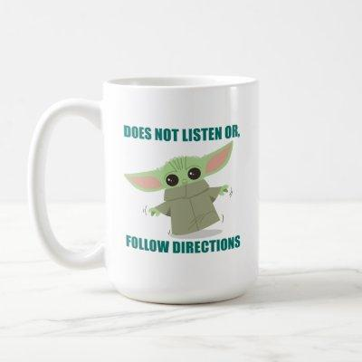 The Child | Does Not Listen of Follow Directions Coffee Mug