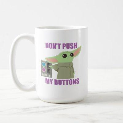The Child | Don't Push My Buttons Coffee Mug