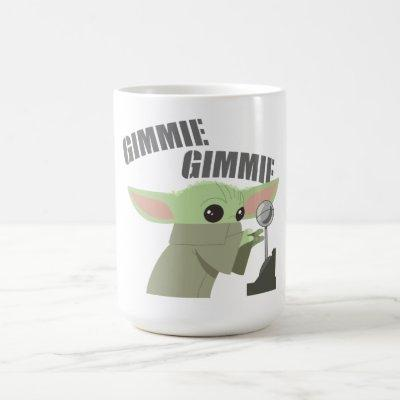 The Child | Gimmie, Gimmie Coffee Mug