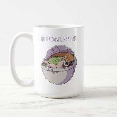 The Child | No Seriously, Nap Time Coffee Mug