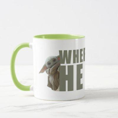 The Child Peeking - Wherever I Go He Goes Mug