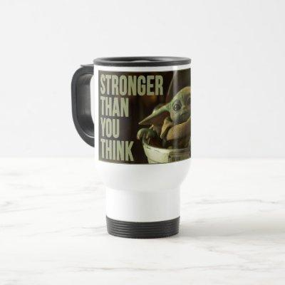 "The Child Still Frame ""Stronger Than You think"" Travel Mug"