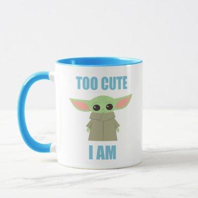 The Child - Too Cute I Am Mug