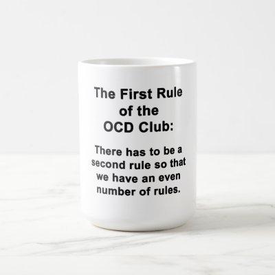 The First Rule of the OCD Club Coffee Mug