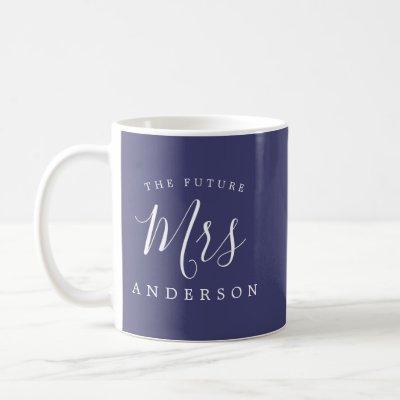 The Future Mrs Navy Blue Engagement Gift Coffee Mug