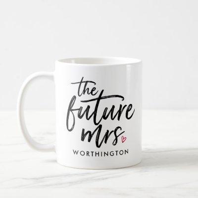 The Future Mrs. (Your Name-To-Be) Coffee Mug