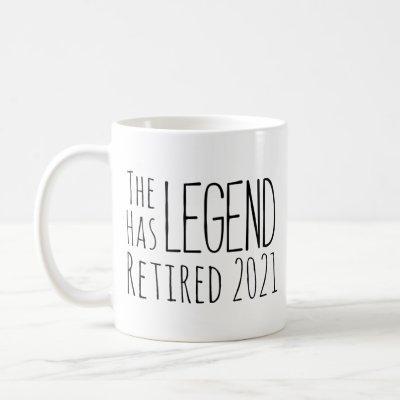 The Legend Has Retired 2021 Coffee Mug