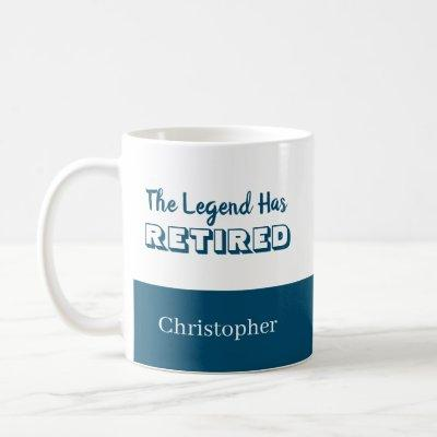 The Legend Has Retired Blue White Retirement Coffee Mug