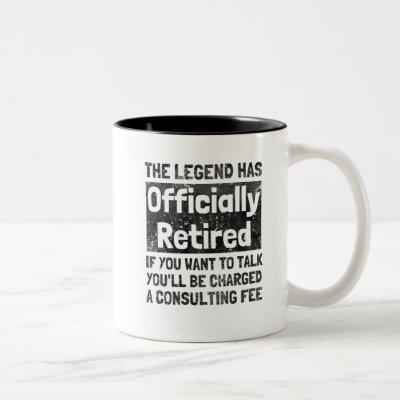 The legend has retired distressed Two-Tone coffee mug