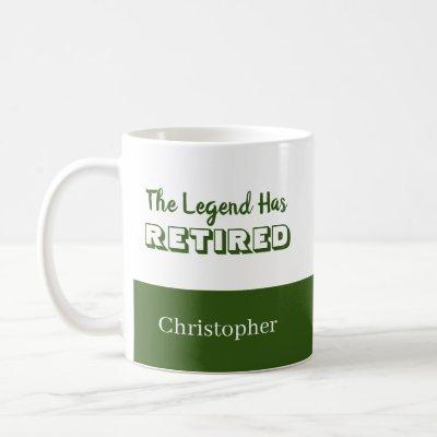 The Legend Has Retired Green White Retirement Coffee Mug