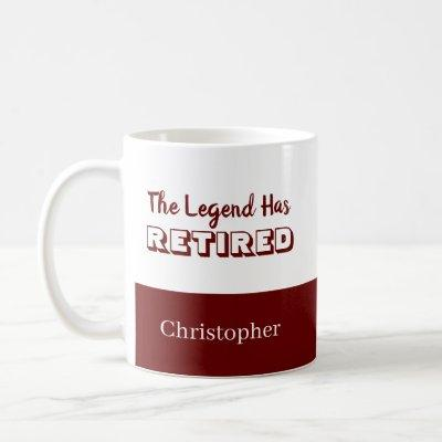 The Legend Has Retired Red and White Retirement Coffee Mug