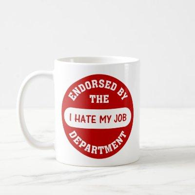 The only reason I go to work is to hate my job Coffee Mug