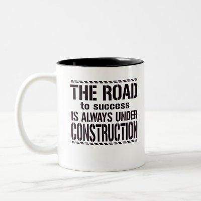 The Road To Success Is Always Under Construction Two-Tone Coffee Mug