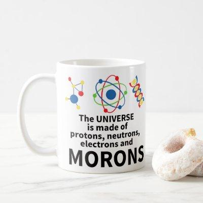 the universe is made of protons neutrons electrons coffee mug